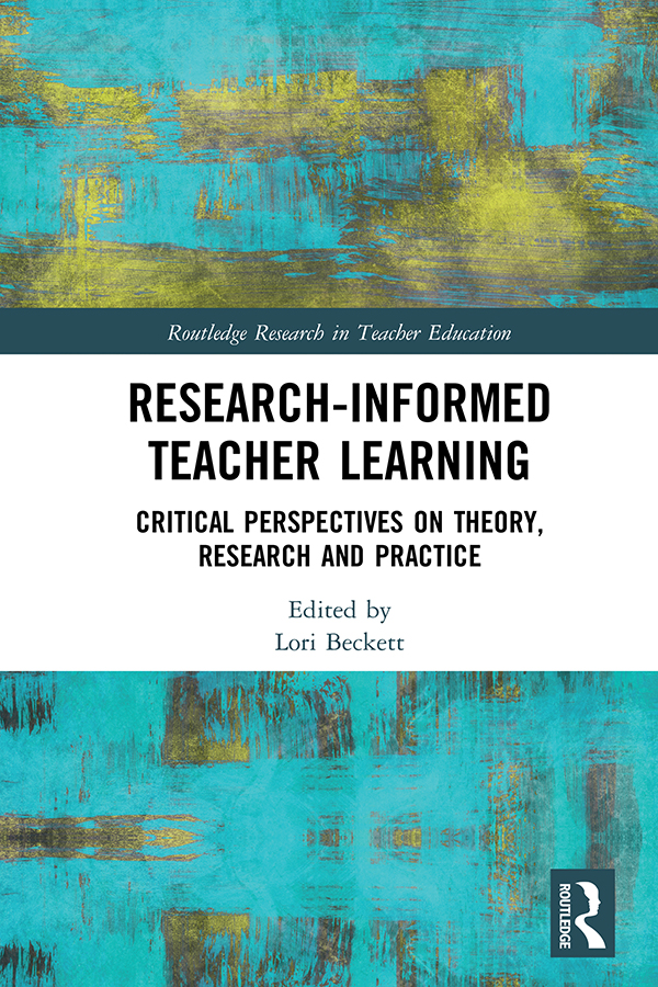 Research-Informed Teacher Learning: Critical Perspectives on Theory, Research and Practise, 1st Edition (Hardback) book cover