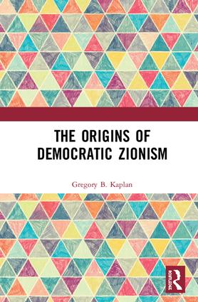 The Origins of Democratic Zionism: 1st Edition (Hardback) book cover