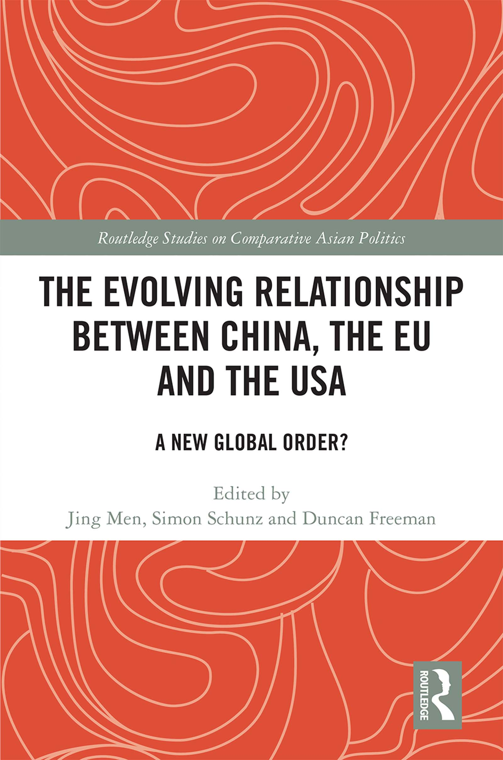 The Evolving Relationship between China, the EU and the USA: A New Global Order? book cover