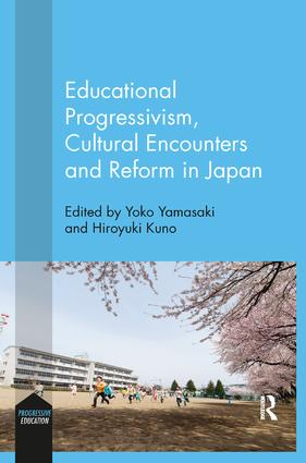 Educational Progressivism, Cultural Encounters and Reform in Japan: 1st Edition (Paperback) book cover