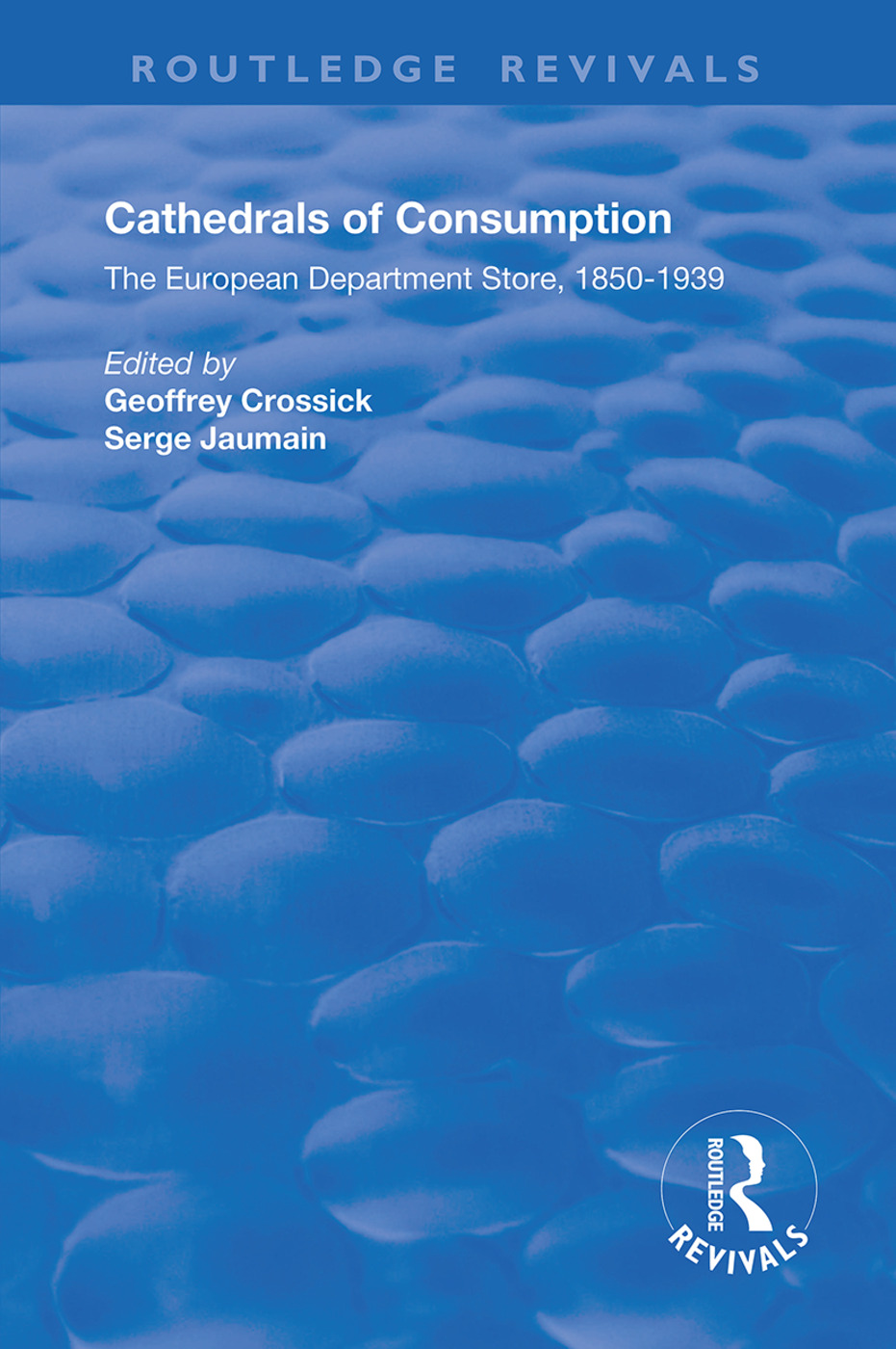 Cathedrals of Consumption: European Department Stores, 1850-1939, 1st Edition (Hardback) book cover