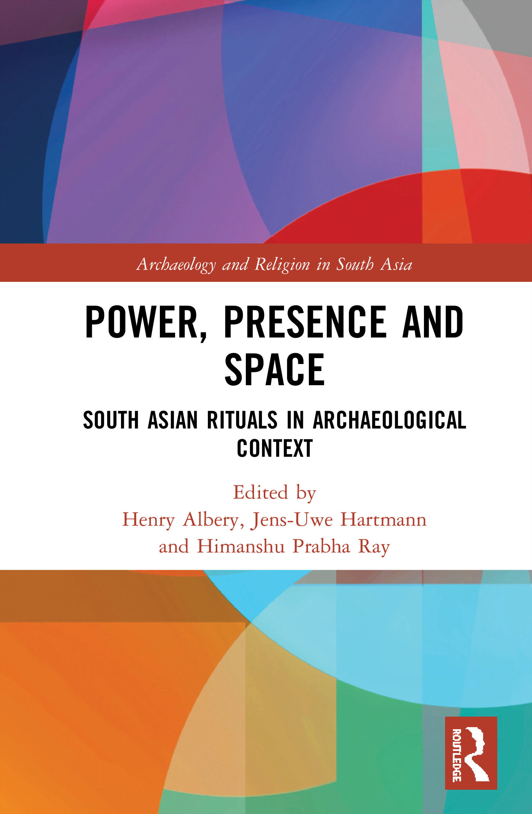 Power, Presence and Space: South Asian Rituals in Archaeological Context, 1st Edition (Hardback) book cover