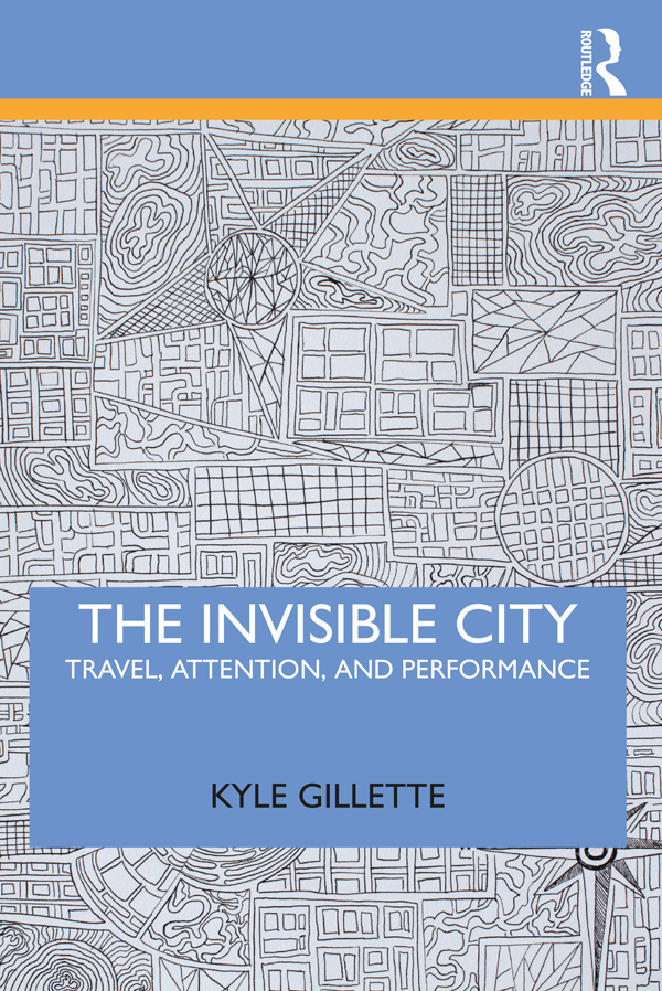 The Invisible City: Travel, Attention, and Performance book cover