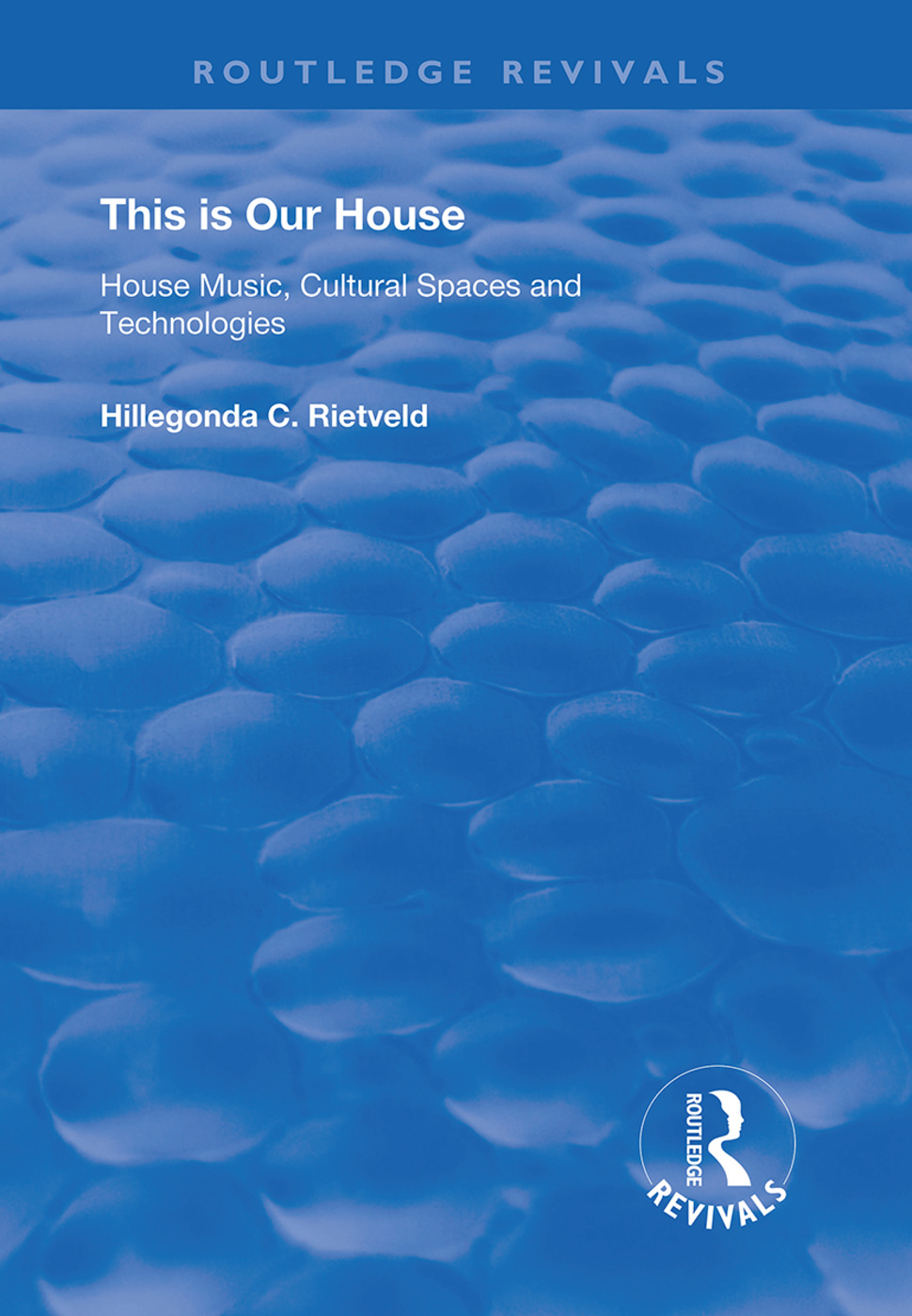 This is Our House: House Music, Cultural Spaces and Technologies, 1st Edition (Hardback) book cover