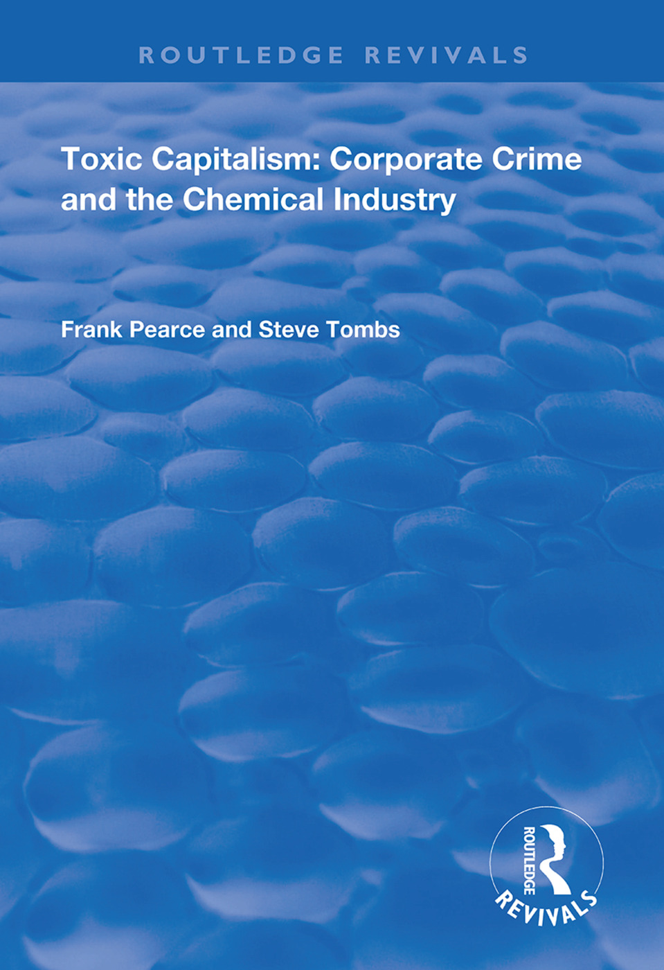 Toxic Capitalism: Corporate Crime and the Chemical Industry, 1st Edition (Hardback) book cover