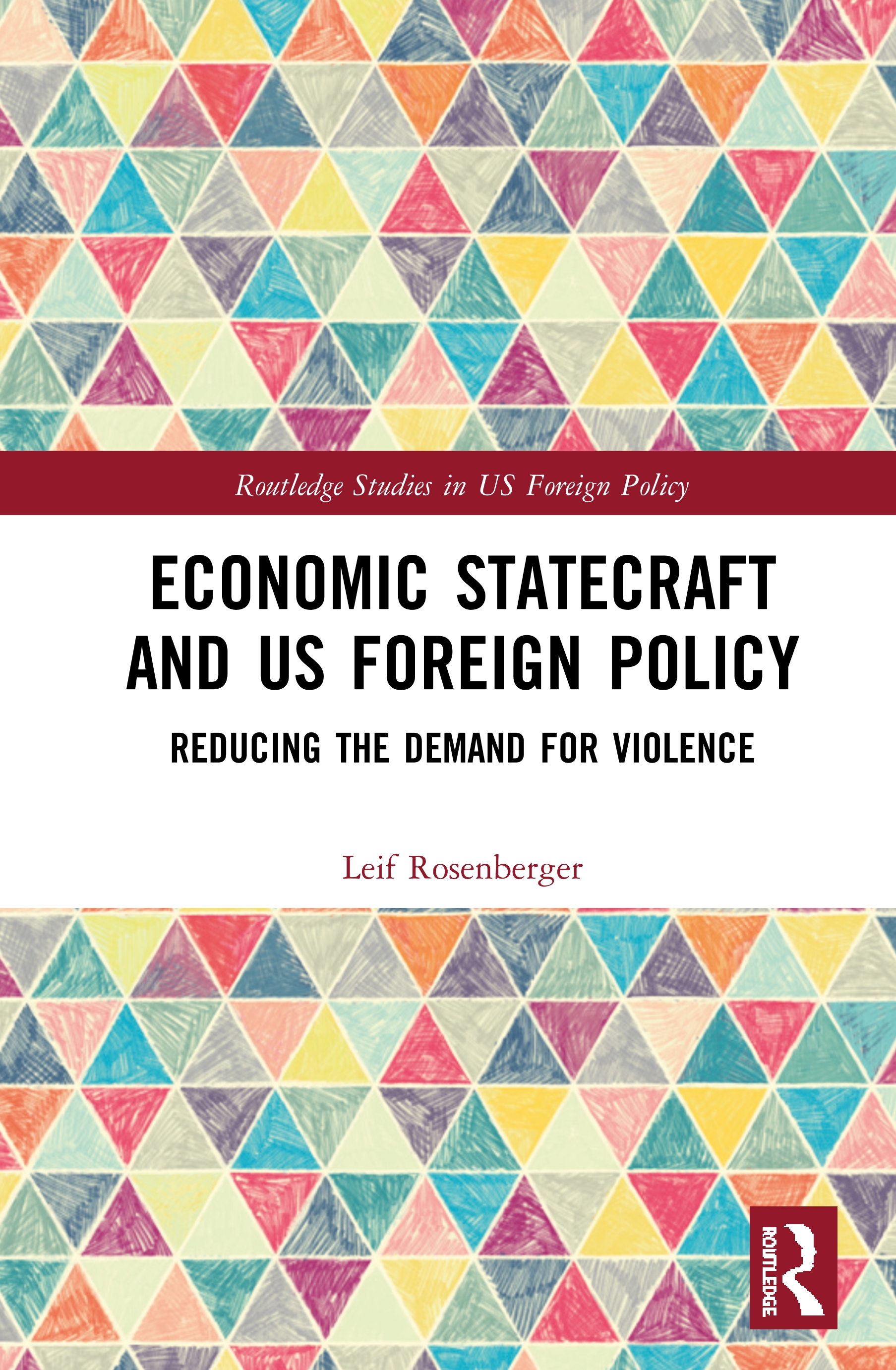 Economic Statecraft and US Foreign Policy: Reducing the Demand for Violence book cover
