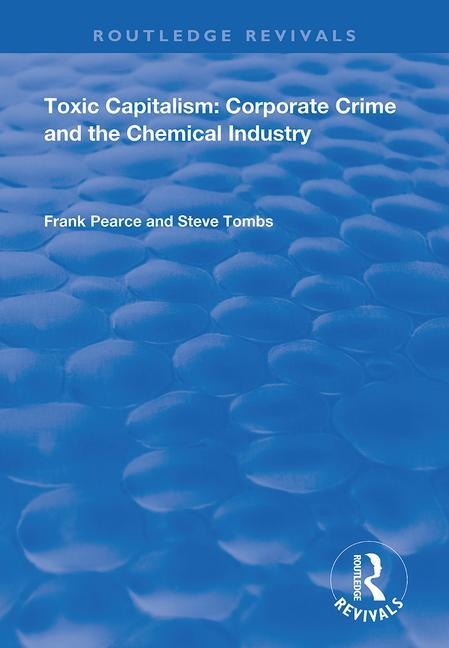 Toxic Capitalism: Corporate Crime and the Chemical Industry book cover