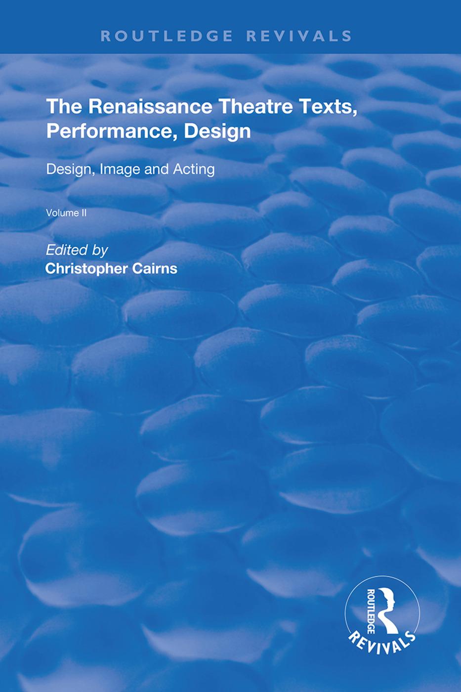 The Renaissance Theatre Texts, Performance, Design Volume 2