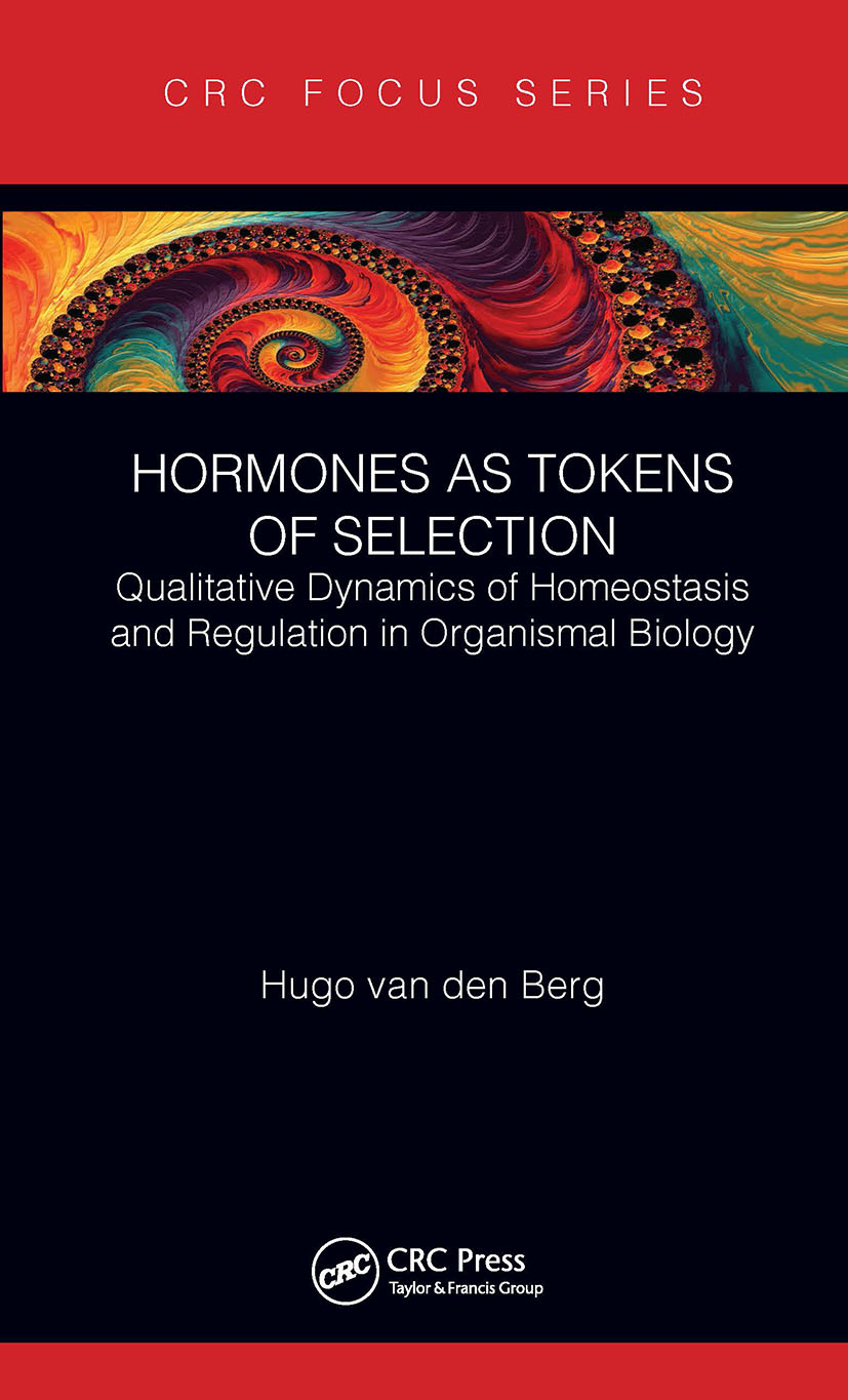 Hormones as Tokens of Selection: Qualitative Dynamics of Homeostasis and Regulation in Organismal Biology, 1st Edition (Hardback) book cover