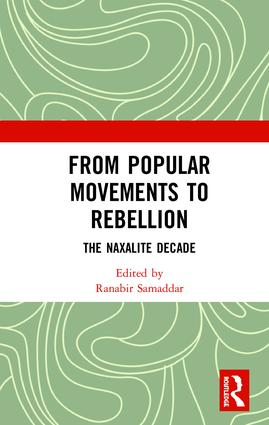 From Popular Movements to Rebellion: The Naxalite Decade book cover