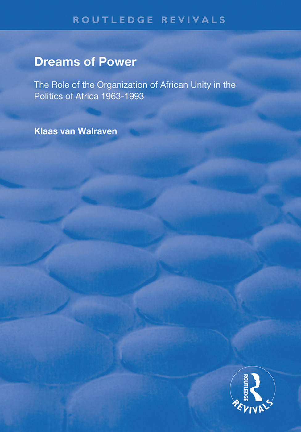Dreams of Power: The Role of the Organization of African Unity in the Politics of Africa 1963-1993, 1st Edition (Hardback) book cover