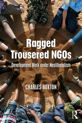 Ragged Trousered NGOs: Development Work under Neoliberalism book cover