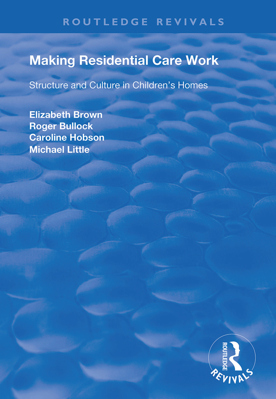 Making Residential Care Work: Structure and Culture in Children's Homes book cover