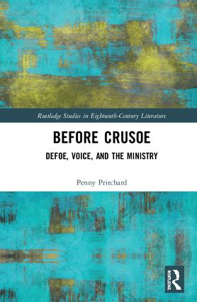 Before Crusoe: Defoe, Voice, and the Ministry, 1st Edition (Hardback) book cover