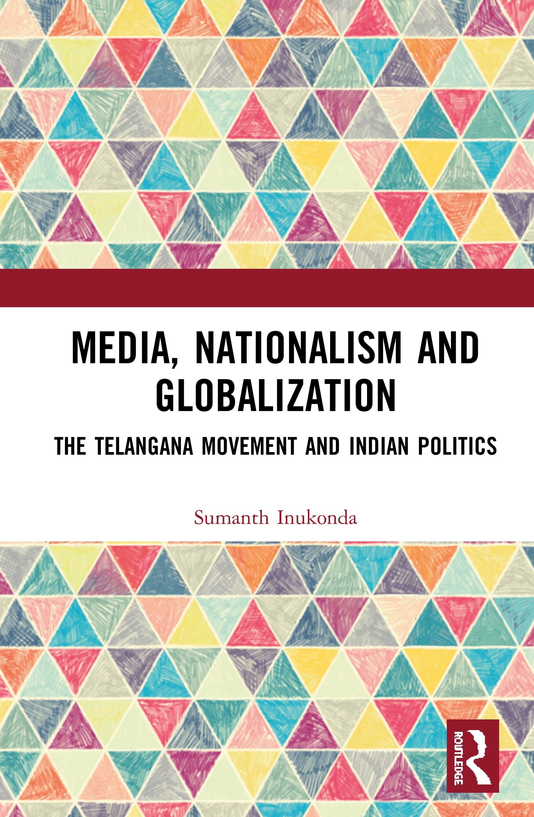 Media, Nationalism and Globalization: The Telangana Movement and Indian Politics book cover