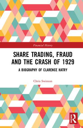 Share Trading, Fraud and the Crash of 1929: A Biography of Clarence Hatry book cover