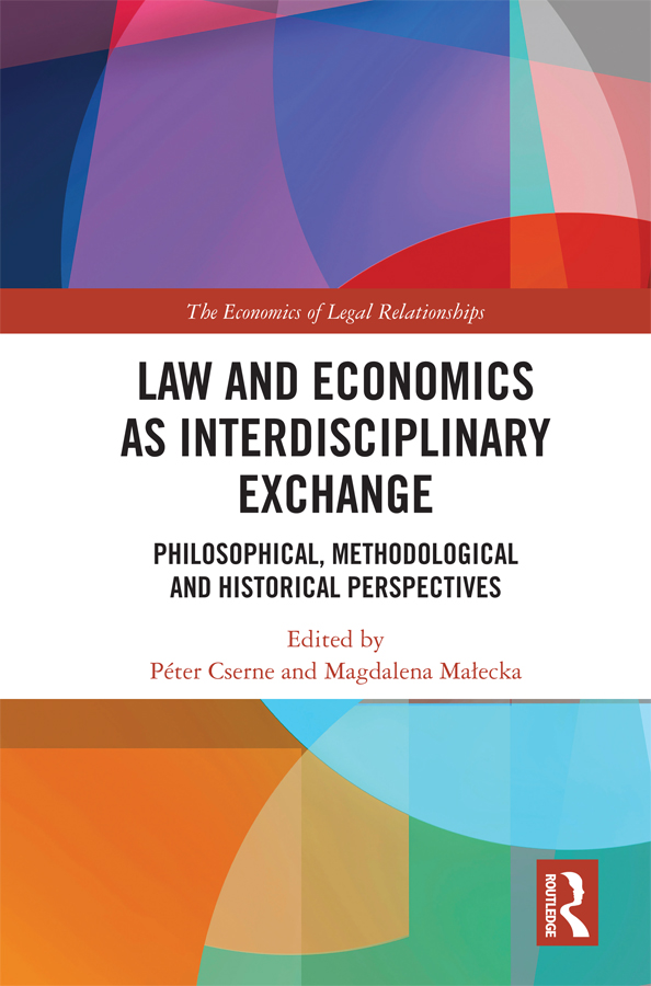 Law and Economics as Interdisciplinary Exchange: Philosophical, Methodological and Historical Perspectives book cover