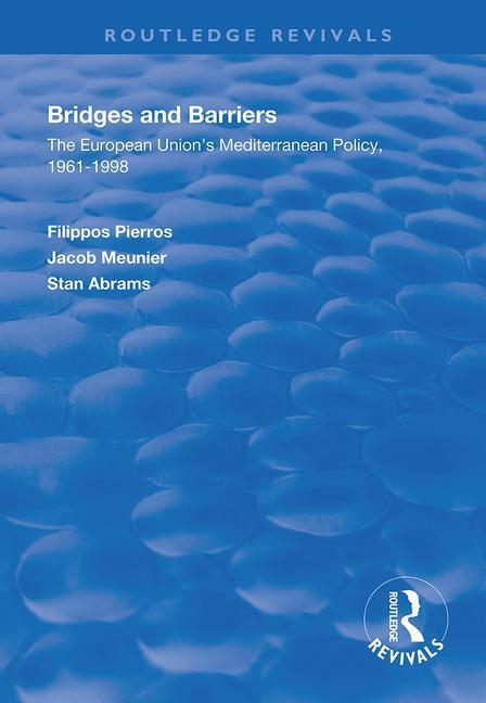 Bridges and Barriers: The European Union's Mediterranean Policy, 1961-1998 book cover