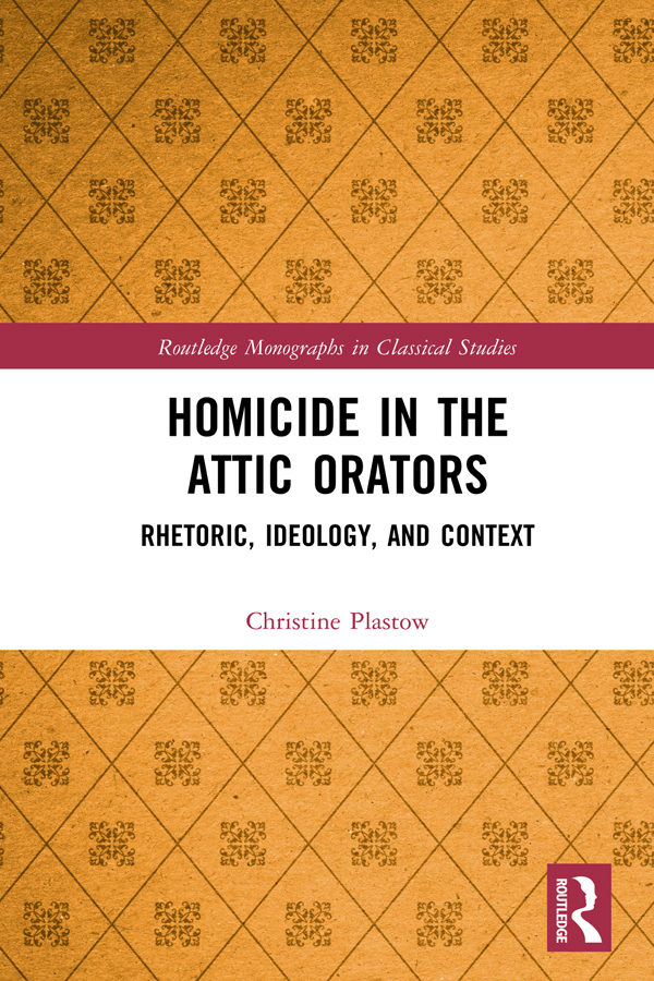 Homicide in the Attic Orators: Rhetoric, Ideology, and Context book cover