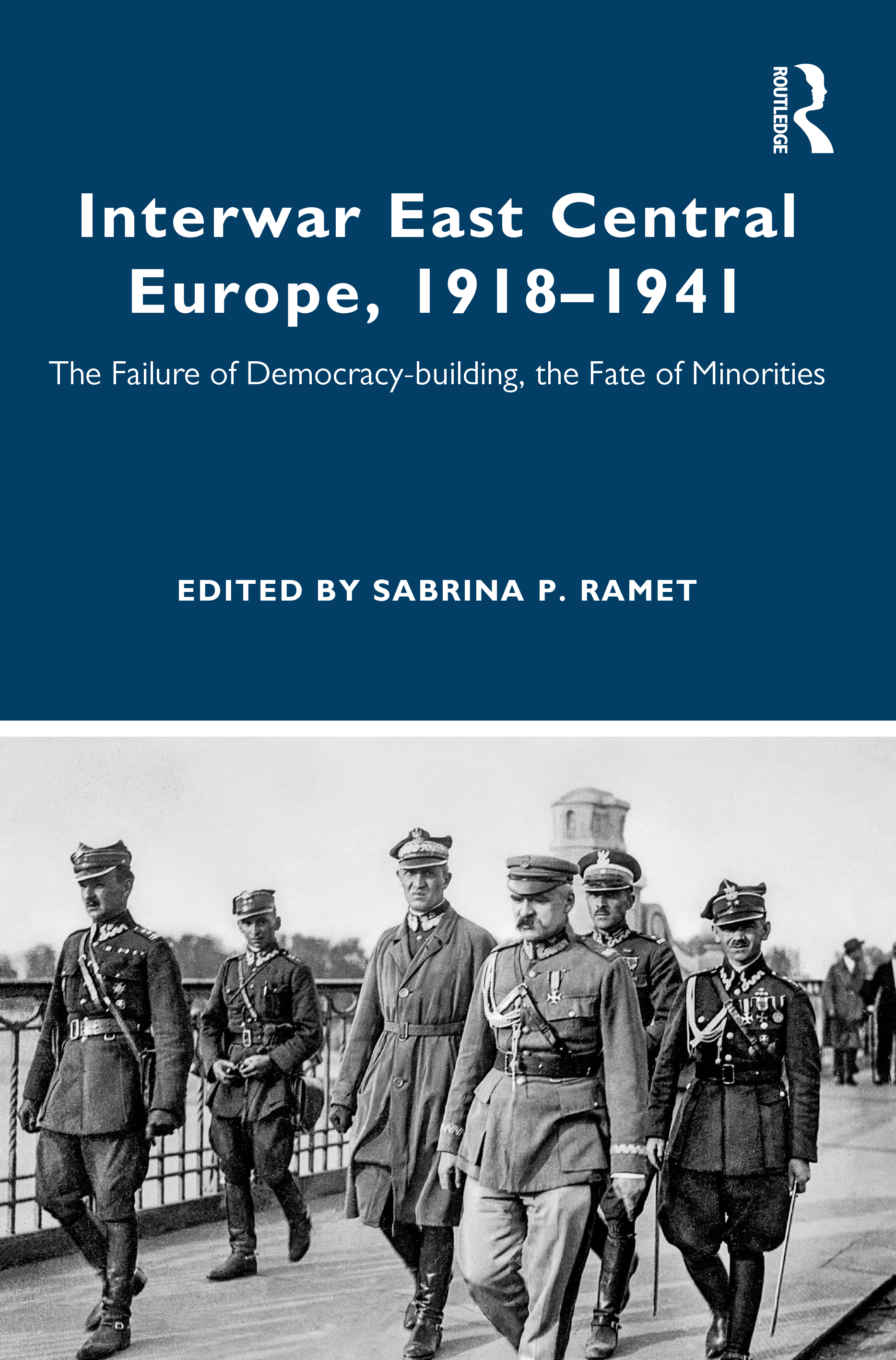 Interwar East Central Europe, 1918-1941: The Failure of Democracy-building, the Fate of Minorities, 1st Edition (Paperback) book cover