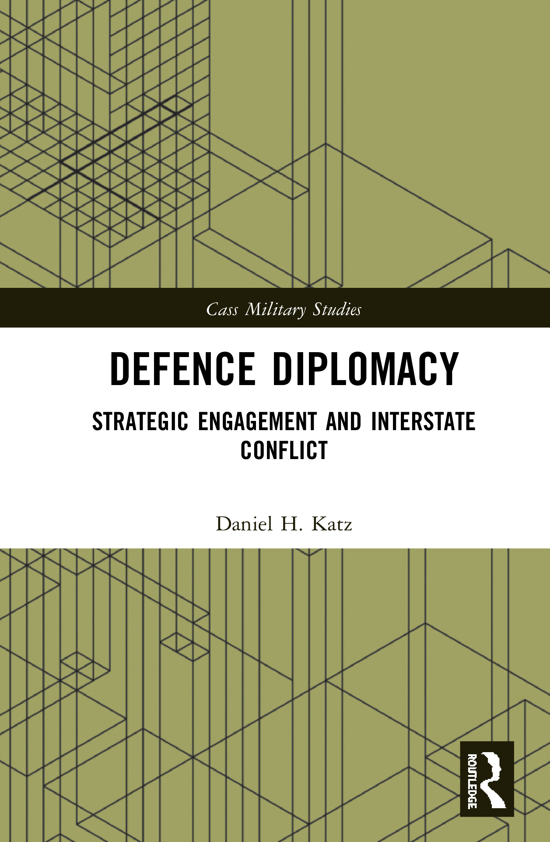 Defence Diplomacy: Strategic Engagement and Interstate Conflict book cover