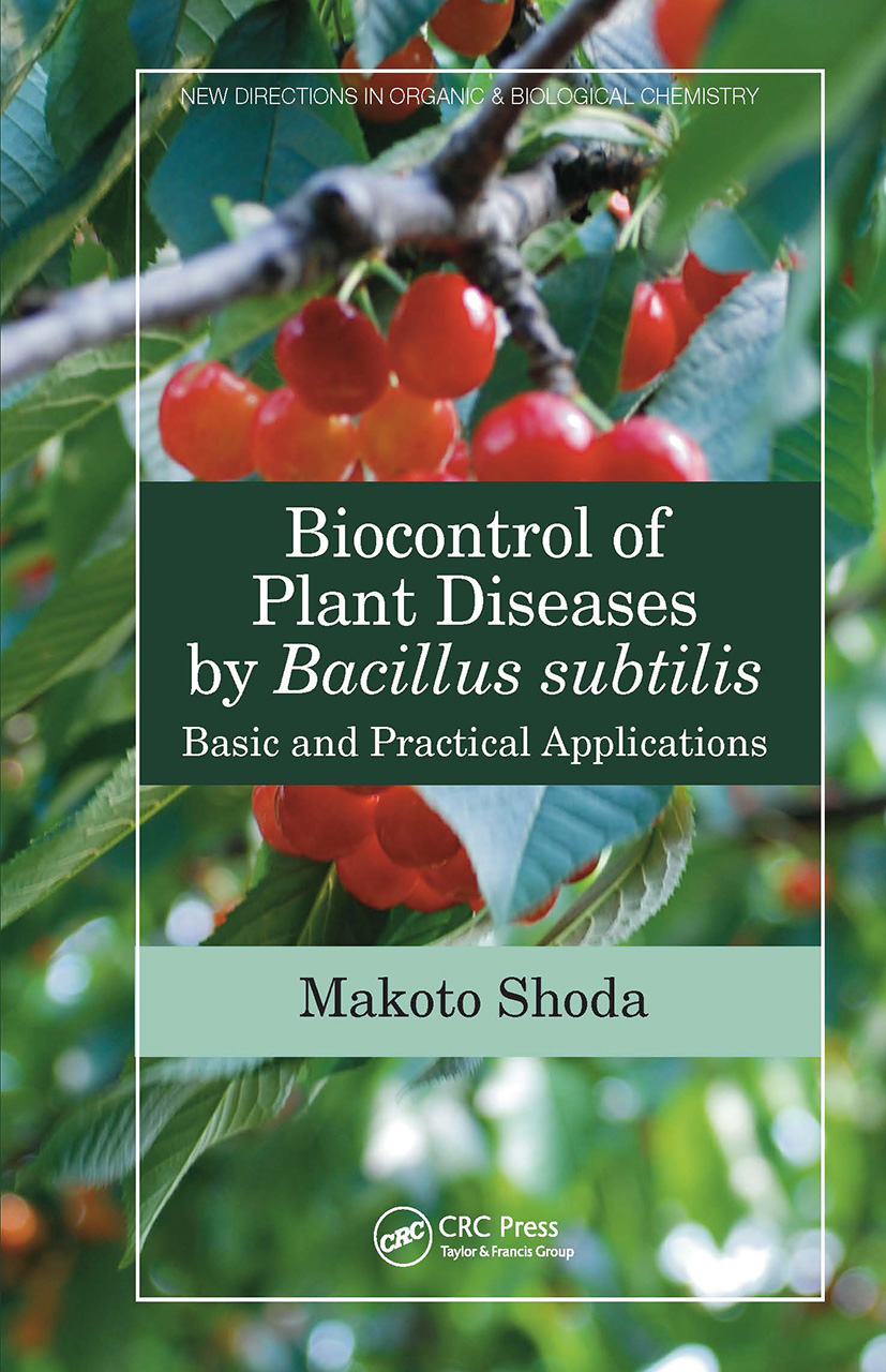Biocontrol of Plant Diseases by Bacillus subtilis: Basic and Practical Applications book cover