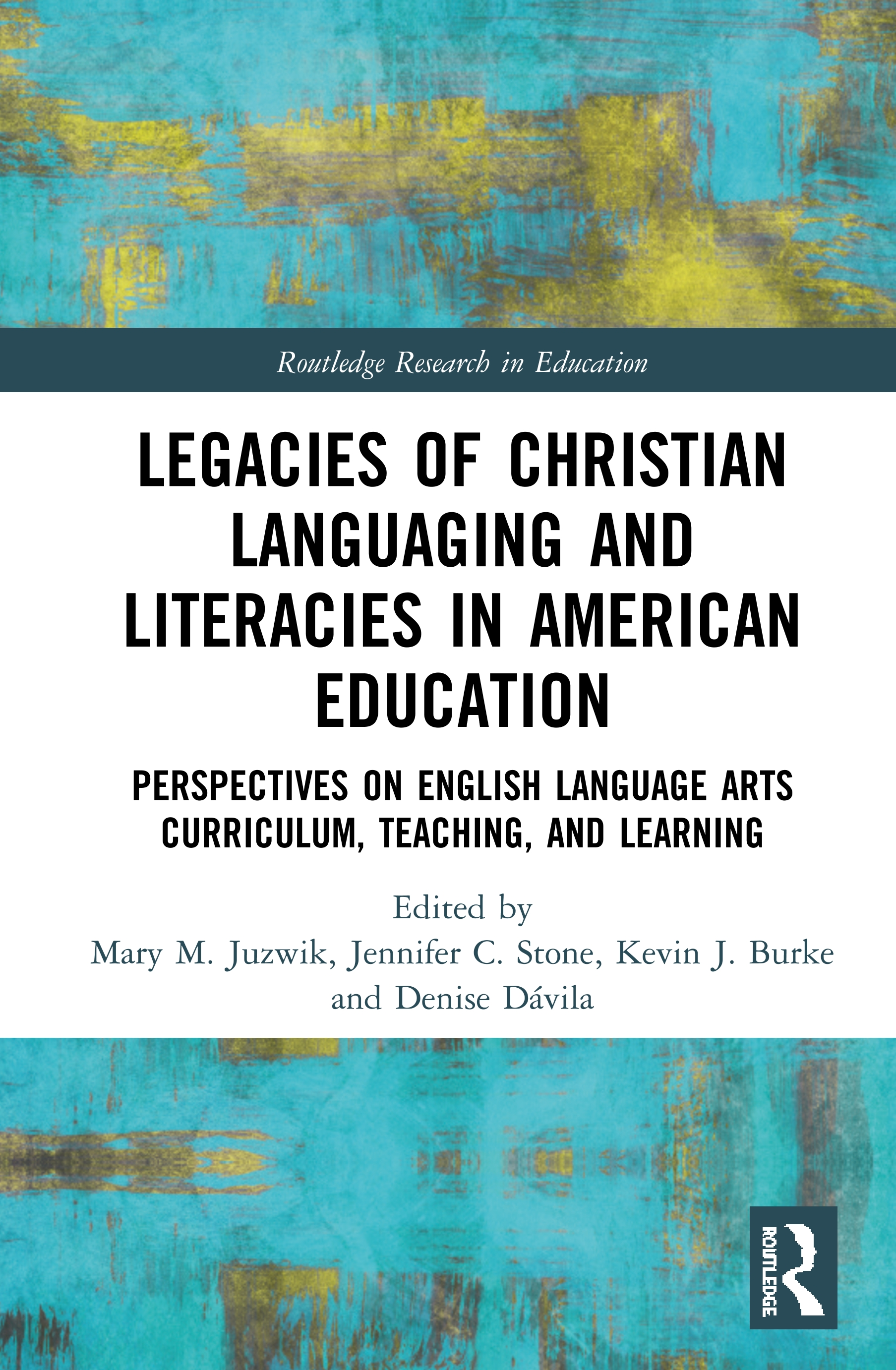 Legacies of Christian Languaging and Literacies in American Education: Perspectives on English Language Arts Curriculum, Teaching, and Learning book cover