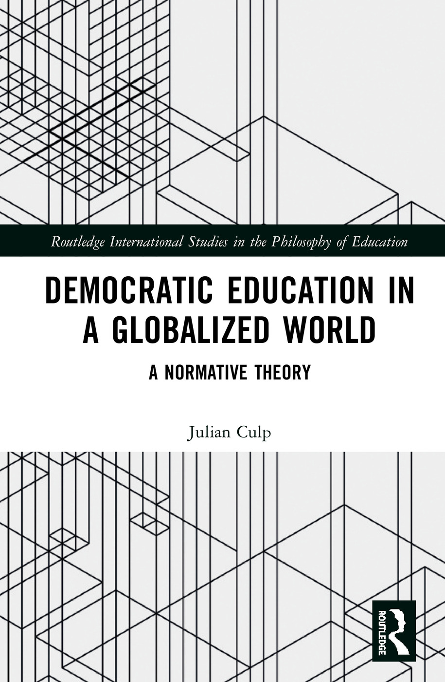 Democratic Education in a Globalized World: A Normative Theory book cover