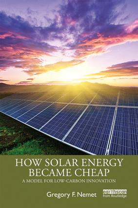 How Solar Energy Became Cheap: A Model for Low-Carbon Innovation, 1st Edition (e-Book) book cover