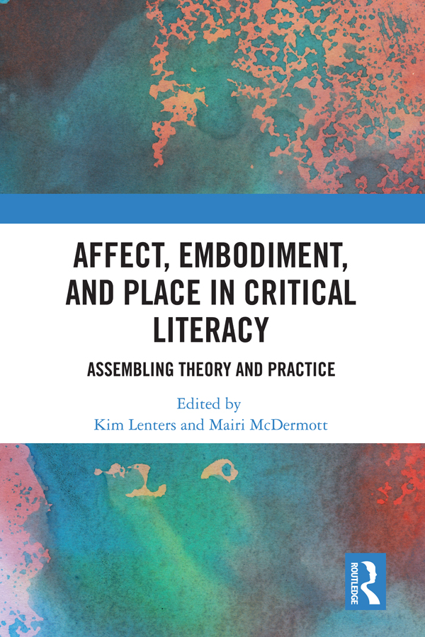 Affect, Embodiment, and Place in Critical Literacy: Assembling Theory and Practice book cover