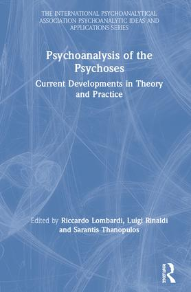Psychoanalysis of the Psychoses: Current Developments in Theory and Practice book cover