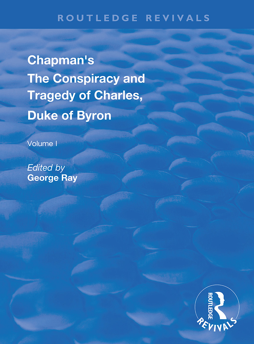 Chapman's The Conspiracy and Tragedy of Charles, Duke of Byron book cover