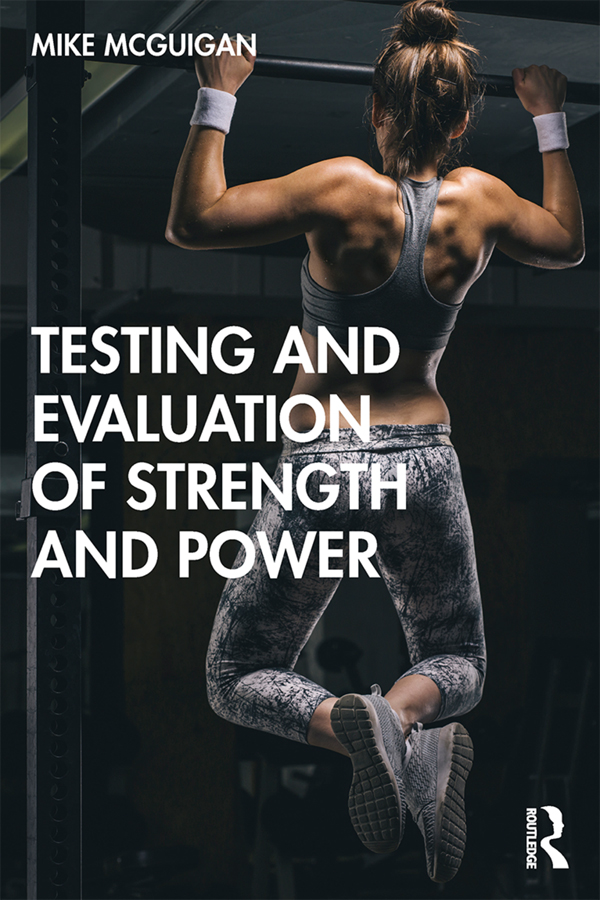 Testing and Evaluation of Strength and Power: 1st Edition (e-Book) book cover