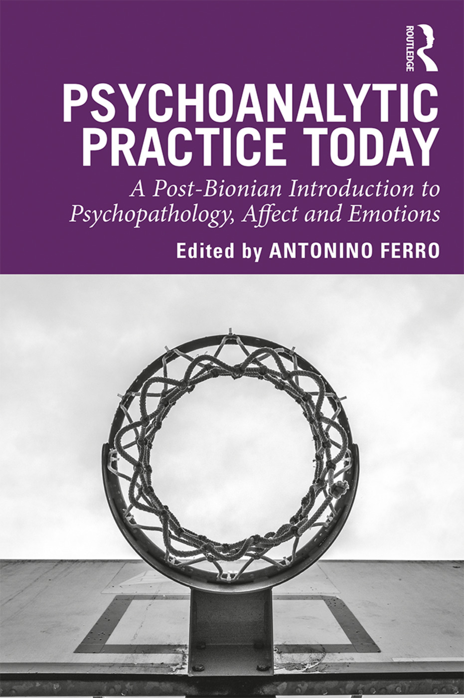Psychoanalytic Practice Today: A Post-Bionian Introduction to Psychopathology, Affect and Emotions, 1st Edition (e-Book) book cover