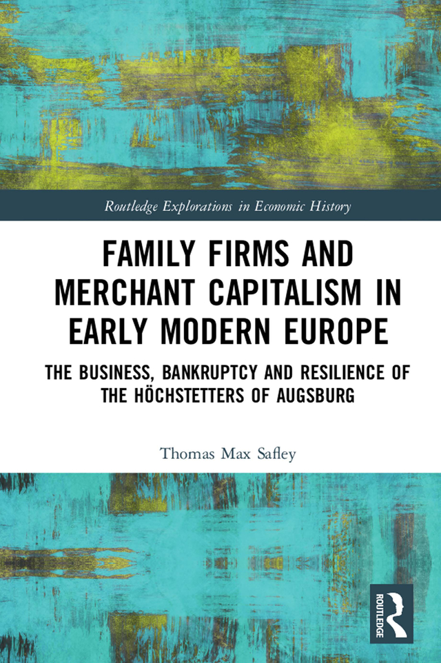 Family Firms and Merchant Capitalism in Early Modern Europe: The Business, Bankruptcy and Resilience of the Höchstetters of Augsburg book cover
