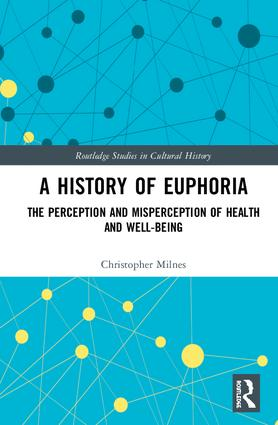 A History of Euphoria: The Perception and Misperception of Health and Well-Being book cover