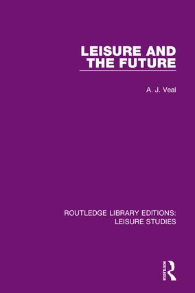 Leisure and the Future: 1st Edition (Hardback) book cover