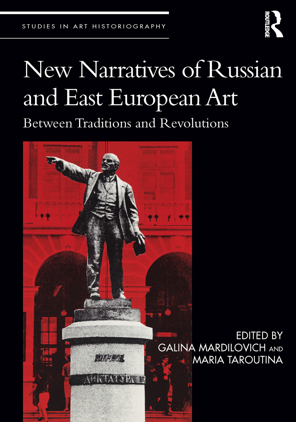 New Narratives of Russian and East European Art: Between Traditions and Revolutions, 1st Edition (Hardback) book cover