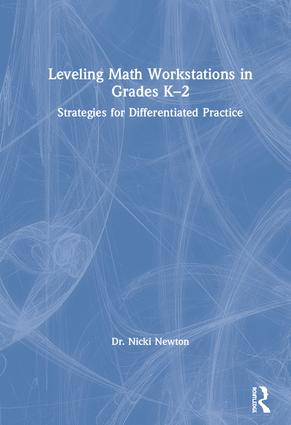 Leveling Math Workstations in Grades K–2: Strategies for Differentiated Practice, 1st Edition (Hardback) book cover