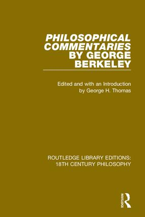 Philosophical Commentaries by George Berkeley: Transcribed From the Manuscript and Edited with an Introduction by George H. Thomas, Explanatory Notes by A.A. Luce, 1st Edition (Hardback) book cover