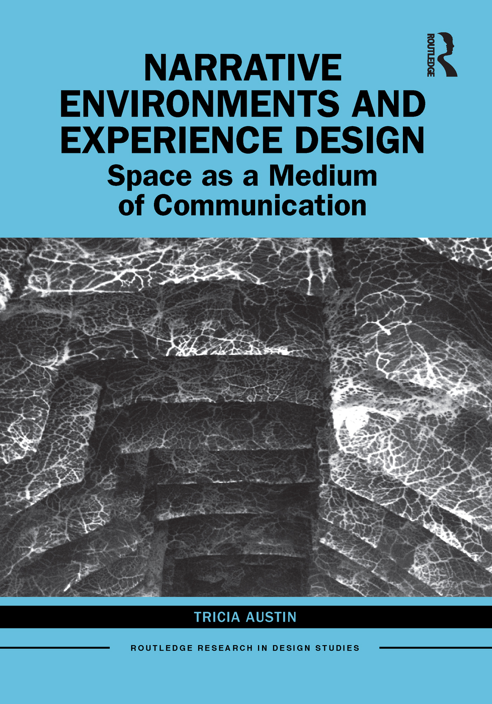 Narrative Environments and Experience Design: Space as a Medium of Communication book cover
