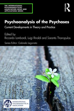 Psychoanalysis of the Psychoses: Current Developments in Theory and Practice, 1st Edition (Paperback) book cover