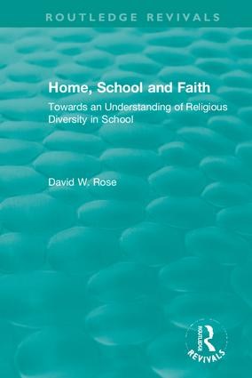 Home, School and Faith: Towards an Understanding of Religious Diversity in School, 1st Edition (Hardback) book cover