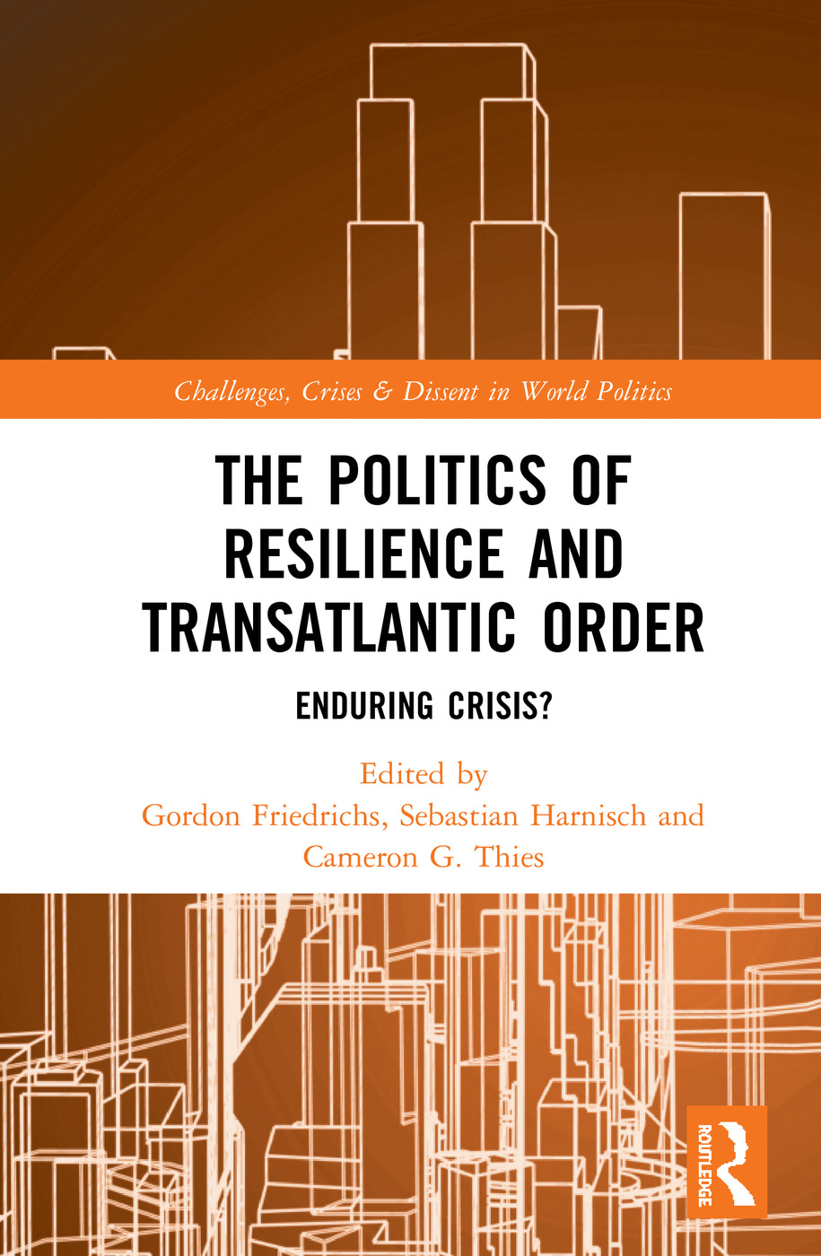 The Politics of Resilience and Transatlantic Order: Enduring Crisis? book cover