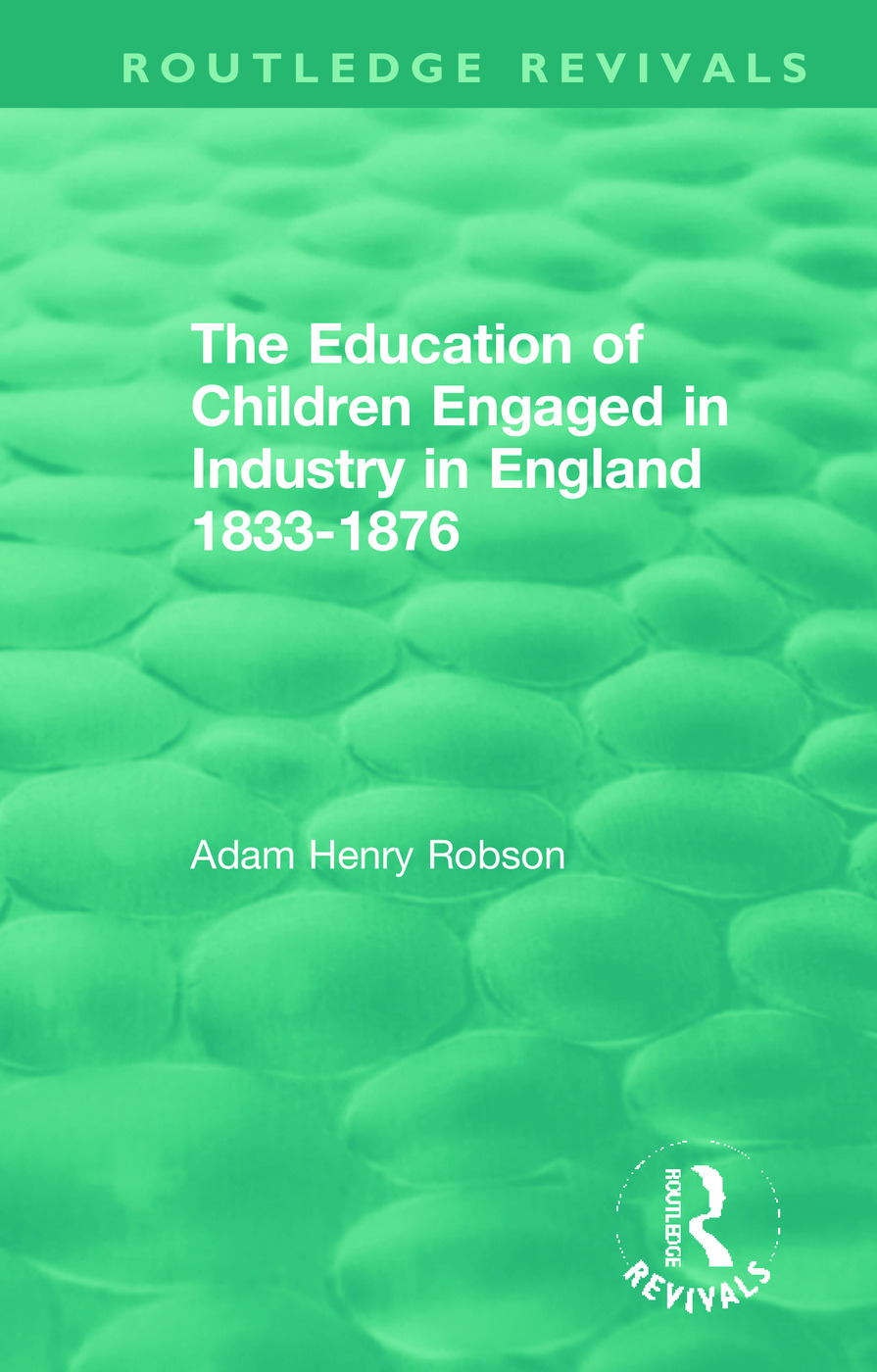 The Education of Children Engaged in Industry in England 1833-1876 book cover