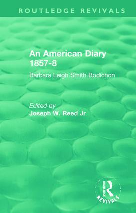 An American Diary 1857-8: Barbara Leigh Smith Bodichon: 1st Edition (Hardback) book cover