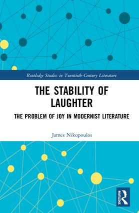 The Stability of Laughter: The Problem of Joy in Modernist Literature book cover