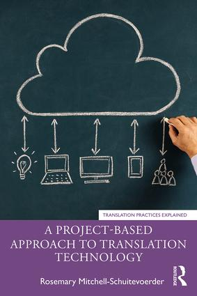A Project-Based Approach to Translation Technology: 1st Edition (Paperback) book cover