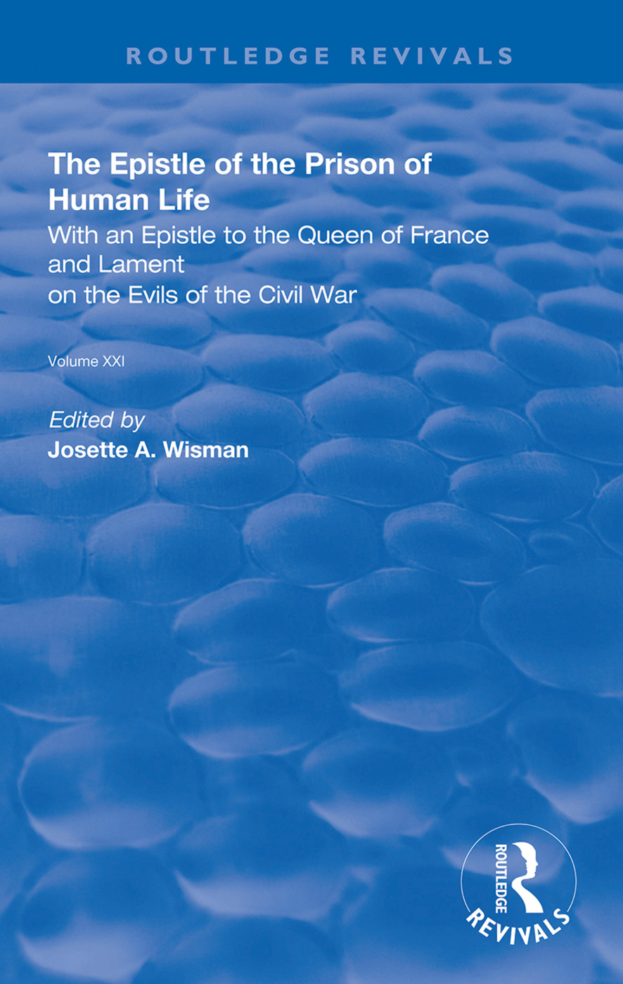 The Epistle of the Prison of Human Life: With an Epistle to the Queen of France and Lament on the Evils of the Civil War, 1st Edition (Hardback) book cover