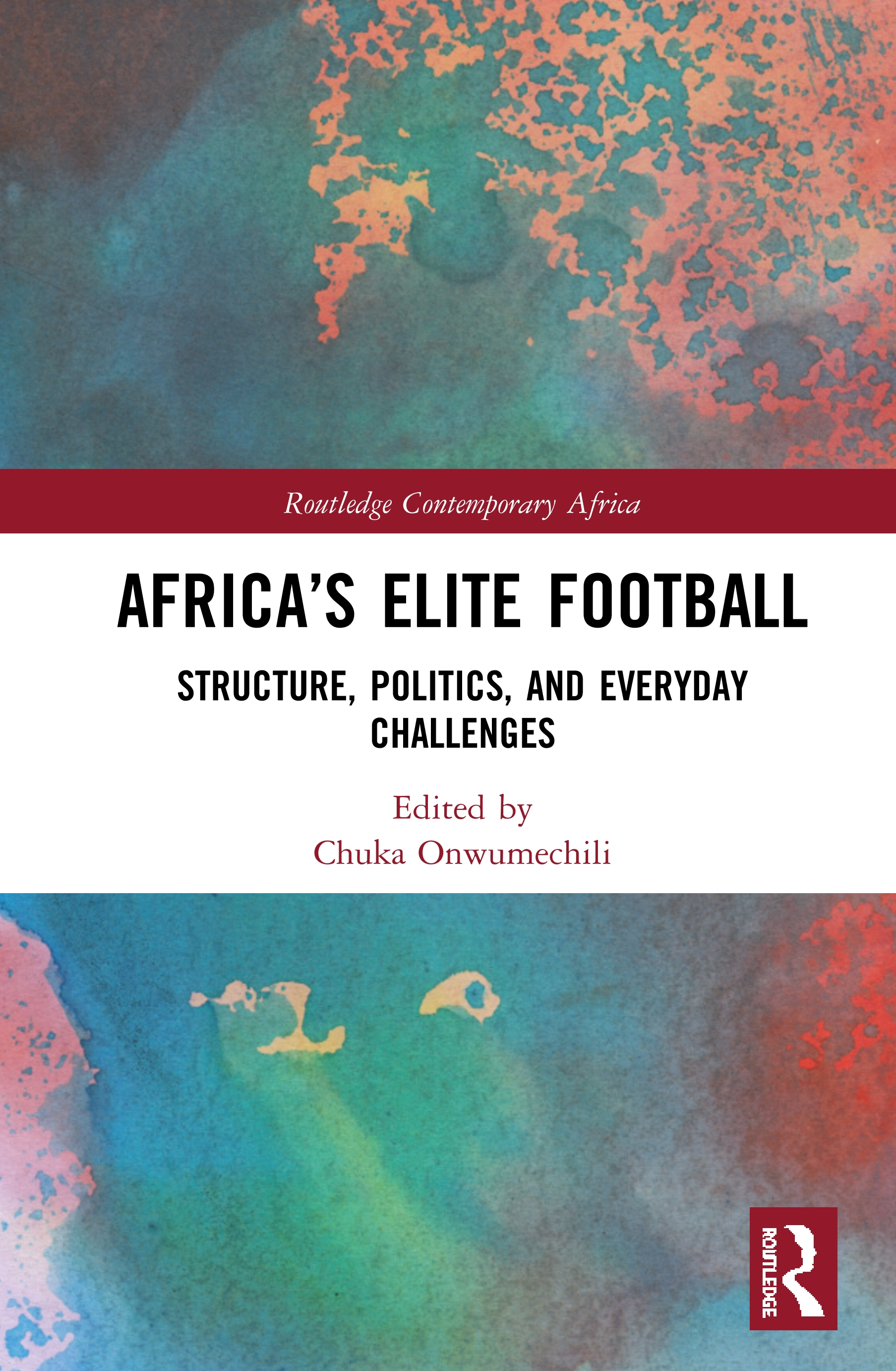 Africa's Elite Football: Structure, Politics, and Everyday Challenges, 1st Edition (Hardback) book cover